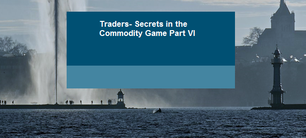 Traders – Secrets in the Commodity Game Part VI | Navigating the